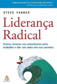 Liderança Radical - Steve Farber