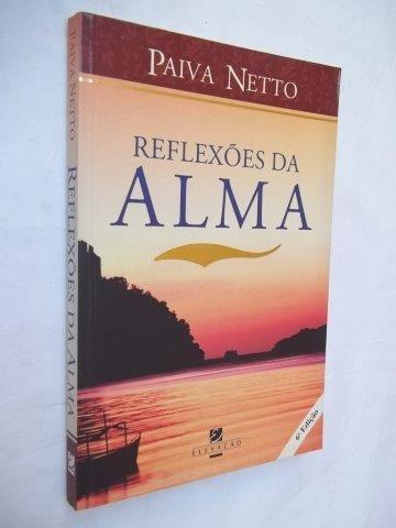 Livro - Paiva Netto - Reflexões Da Alma