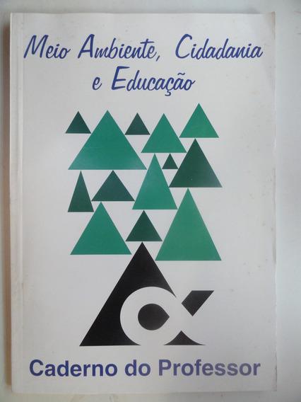 Meio Ambiente, Cidadania E Educação Caderno Do Professor