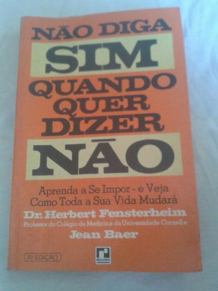 Livro:não Diga Sim Quando Quer Dizer Não. Jean Baer