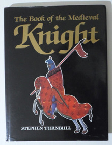 Livro The Book Of The Medieval Knight - Stephen Turnbull