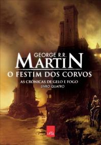 Cronicas Gelo Fogo - Livro 4 O Festim Dos Corvos