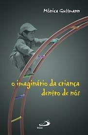 Livro O Imaginário Da Criança Dentro De Nós - Perfeito Estad