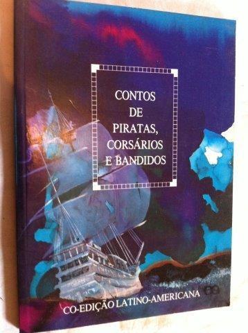 Contos De Piratas,corsarios E Bandidos - Infanto Juvenil