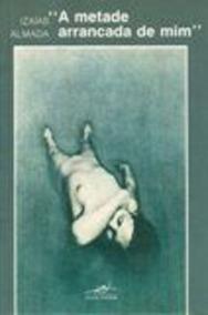 Livro Quot;a Metade Arrancada De Mimquot; Izaias Almada