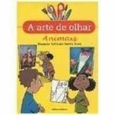 Livro A Arte De Olhar - Animais Nereide Schilaro Santa Rosa