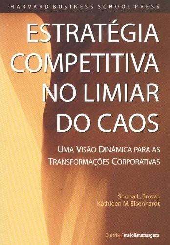 Livro Estratégia Competitiva No Limiar Do Caos - Harvard Bsp