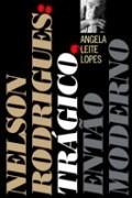 Trágico, Então Moderno - Nelson Rodrigues