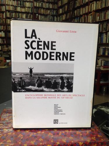 La Scène Moderne. Giovanni Lista. La Escena Moderna. Arte.