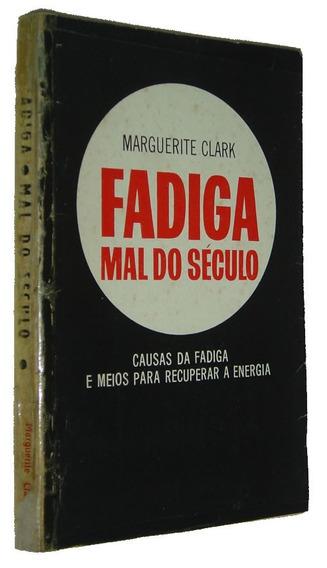 Fadiga Mal Do Seculo Causas Da Fadiga Marguerite C Livro /