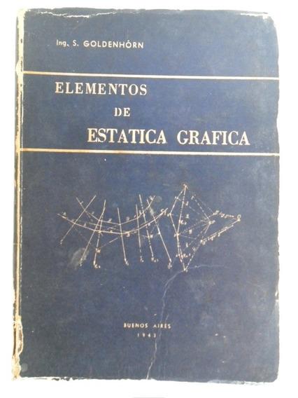 Livro Elementos De Estática Gráfica Eng. S. Goldenhórn 1943
