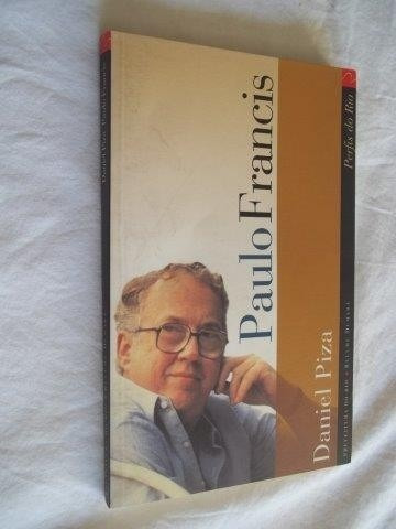 * Livro - Paulo Francis - Daniel Piza - Literatura Nacional