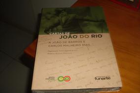 Cartas De João Do Rio A João De Barros E Carlos M. Dias #