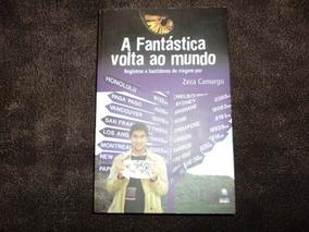 Livro Semi-novo- A Fantástica Volta Ao Mundo- Zeca Camargo