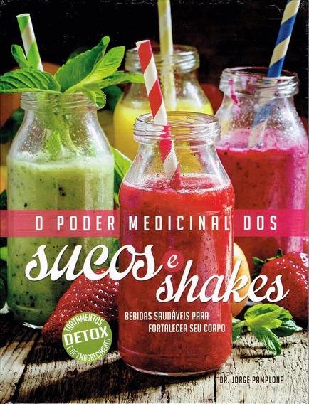 Livro Poder Medicinal Dos Sucos E Shakes - Detox Lacrado