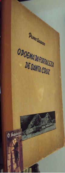 O Poema Da Fortaleza De Santa Cruz - Plínio Salgado