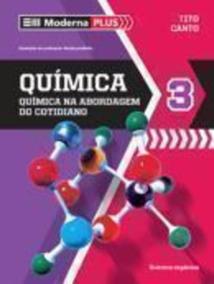 Moderna Plus Química 3: Química Na Abordagem Do Cotidiano