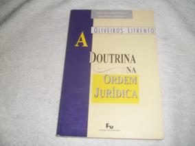 Livro A Doutrina Na Ordem Jurídica Oliveiros Litrento 1994