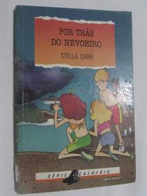 Por Trás Do Nevoeiro (série Calafrio) Stella Car