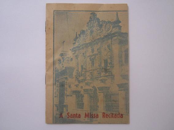 Livreto A Santa Missa Recitada 1949