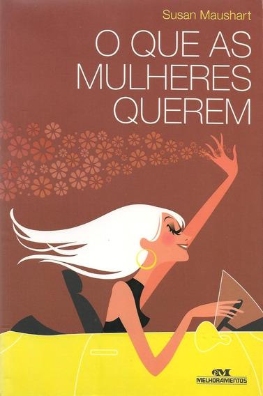 Livro O Que As Mulheres Querem 320 Paginas Susan Maushart
