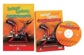Livro E Dvd Indoor Cycling Pedalar Em Casa + Brinde