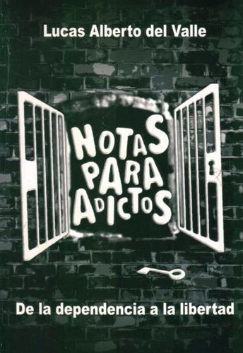 Notas Para Adictos - Valle, Lucas Alberto Del