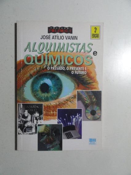 Alquimistas E Químicos - José Atillio Vanin