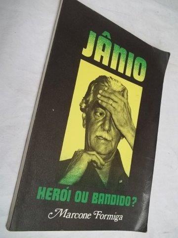 * Livro - Marcone Formiga - Janio - Herói Ou Bandido