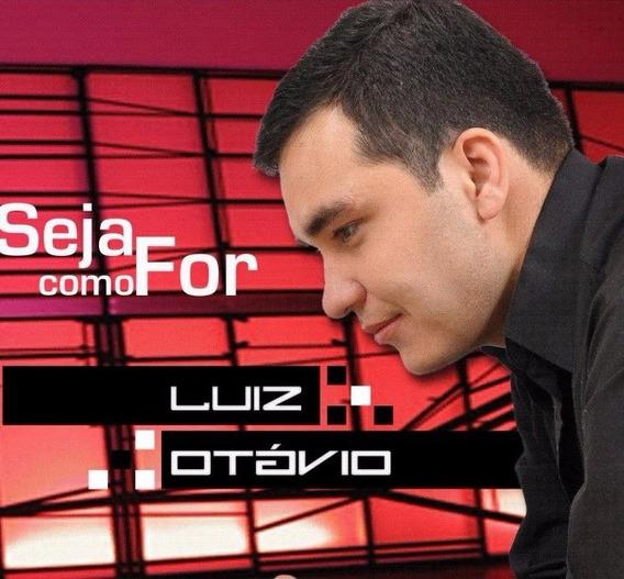 Cd - Seja Como For - Luiz Otávio