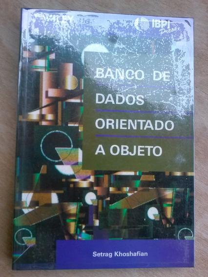 Livro De 1994 - Banco De Dados Orientado A Objeto - Setrag K
