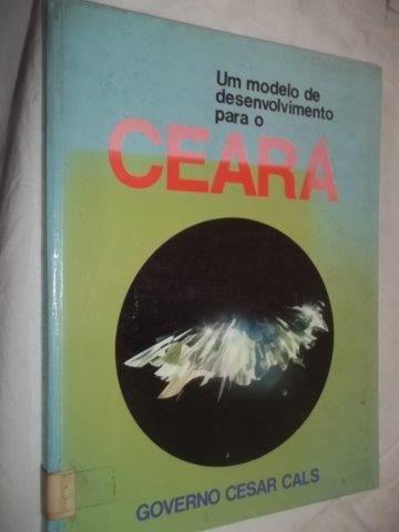 * Livro - Um Modelo De Desenvolvimento Para O Ceara