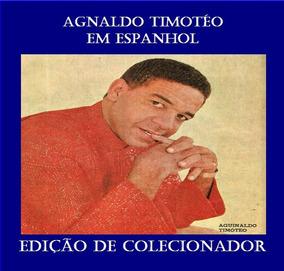 Cd Especial Agnaldo Timotéo Em Espanhol