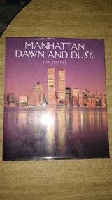 Livro Fotografia Manhattan Dawn And Jon Ortner Ingles Arte
