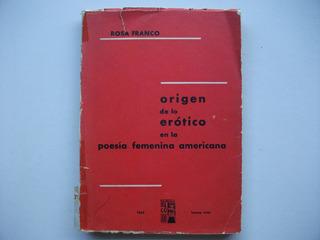 Origen De Lo Erótico En Poesía Femenina Americana - R Franco