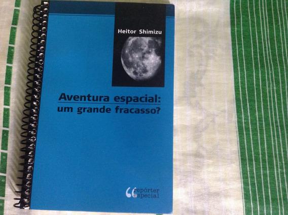 Aventura Espacial: Um Grande Fracasso? - 2006 - Raríssimo!