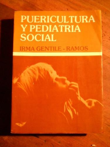Puericultura Y Pediatria Social. Irma Gentile-ramos.