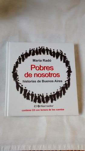 Imagen 1 de 4 de Pobres De Nosotros - Maria Rado - El Narrador - 2004