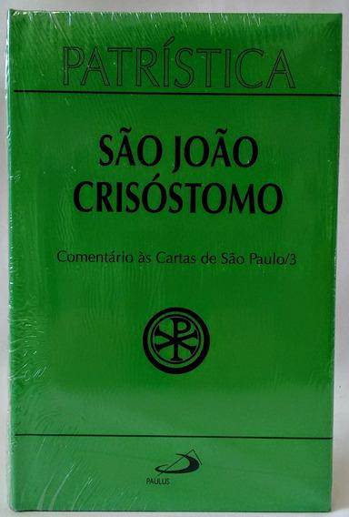 Livro S João Crisóstomo Comentário Cartas São Paulo Vol 27/2