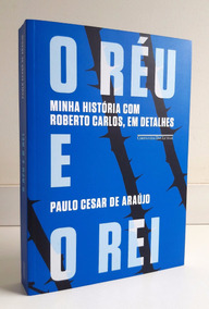 O Réu E O Rei - Paulo Cesar De Araújo
