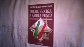 Livro Brás,bexiga E Barra Funda - Antonio Alcantara Machado