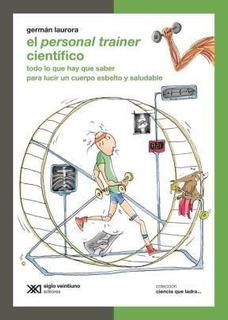 El Personal Trainer Científico, Germán Laurora, Siglo Xxi
