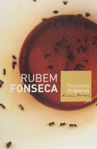 Pequenas Criaturas Rubem Fonseca Literatura Nacional 20% Off