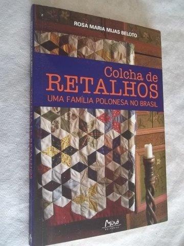* Livro - Colcha De Retalhos - Literatura Nacional