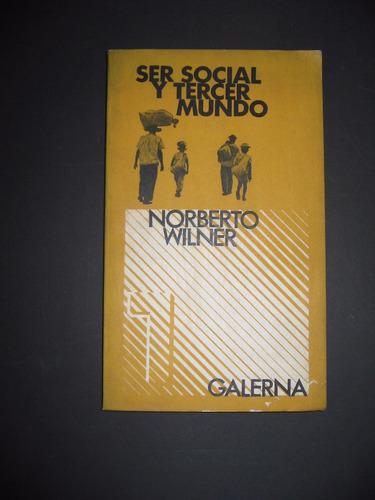 Ser Social Y Tercer Mundo Norberto Wilner Galerna $ 330