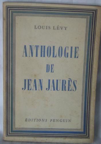 Libro En Frances: Anthologie De Jean Jaures / Louis Levy