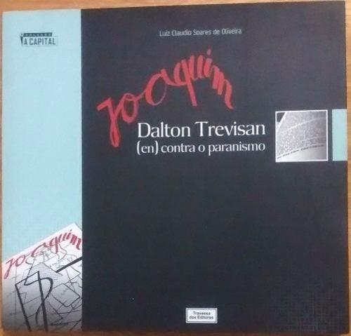 Joaquim: Dalton Trevisan - Luiz Claudio Soares De Oliveira