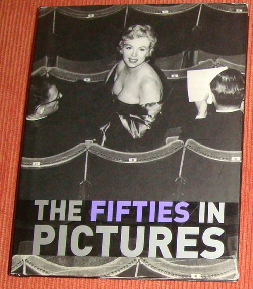 Livro The Fifties In Pictures ( Inglês )