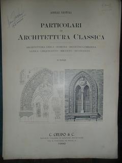Particolari Di Archittettura Clasica - Ventura Achille