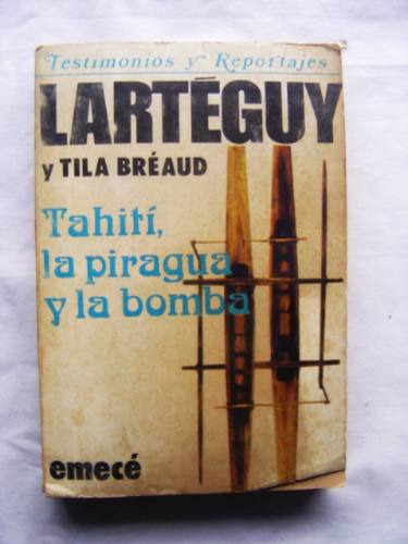 Tahití, La Piragua Y La Bomba / Larteguy Y Tila Breaud